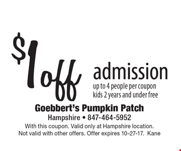 $1 off admission. Up to 4 people per coupon. Kids 2 years and under free. With this coupon. Valid only at Hampshire location. Not valid with other offers. Offer expires 10-27-17. Kane