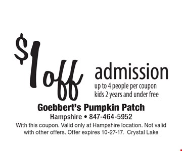 $1 off admission. Up to 4 people per coupon. Kids 2 years and under free. With this coupon. Valid only at Hampshire location. Not valid with other offers. Offer expires 10-27-17. Crystal Lake