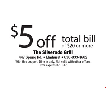 $5 off total bill of $20 or more. With this coupon. Dine in only. Not valid with other offers. Offer expires 3-10-17.