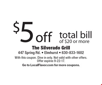 $5 off total bill of $20 or more. With this coupon. Dine in only. Not valid with other offers. Offer expires 9-22-17. Go to LocalFlavor.com for more coupons.