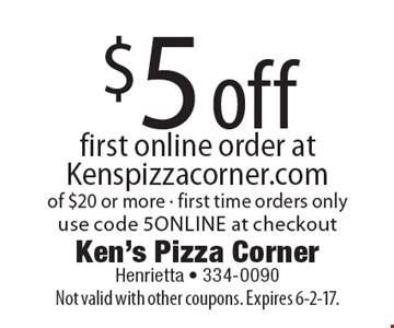 $5 off first online order at Kenspizzacorner.com of $20 or more - first time orders only use code 5online at checkout . Not valid with other coupons. Expires 6-2-17.