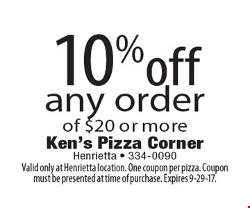 10% off any order of $20 or more. Valid only at Henrietta location. One coupon per pizza. Coupon must be presented at time of purchase. Expires 9-29-17.