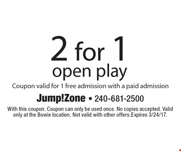 2 for 1 open play Coupon valid for 1 free admission with a paid admission. With this coupon. Coupon can only be used once. No copies accepted. Valid only at the Bowie location. Not valid with other offers. Expires 3/24/17.