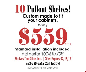10 Pullout Shelves for only $559 standard installation included