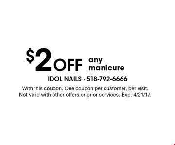 $2 off any manicure. With this coupon. One coupon per customer, per visit. Not valid with other offers or prior services. Exp. 4/21/17.