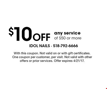$10 off any service of $50 or more. With this coupon. Not valid on or with gift certificates. One coupon per customer, per visit. Not valid with other offers or prior services. Offer expires 4/21/17.