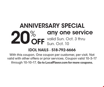 Anniversary Special 20% OFF any one service valid Sun. Oct. 3 thru Sun. Oct. 10. With this coupon. One coupon per customer, per visit. Not valid with other offers or prior services. Coupon valid 10-3-17 through 10-10-17. Go to LocalFlavor.com for more coupons.