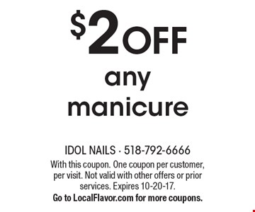 $2 off any manicure. With this coupon. One coupon per customer, per visit. Not valid with other offers or prior services. Expires 10-20-17. Go to LocalFlavor.com for more coupons.