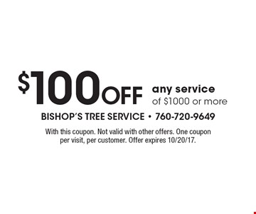 $100 Off any service of $1000 or more. With this coupon. Not valid with other offers. One coupon per visit, per customer. Offer expires 10/20/17.