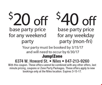 $20 off base party price for any weekend party. $40 off base party price for any weekday party (mon-fri). Your party must be booked by 3/15/17 and will need to occur by 6/30/17. With this coupon. These offers cannot be combined with any other offers, last minute pricing, coupons or Zone Party Packages. These offers apply to new bookings only at the Niles location. Expires 3-15-17.