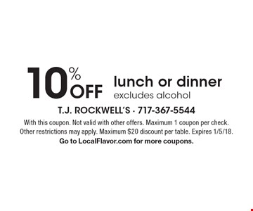 10% Off lunch or dinner. Excludes alcohol. With this coupon. Not valid with other offers. Maximum 1 coupon per check. Other restrictions may apply. Maximum $20 discount per table. Expires 1/5/18. Go to LocalFlavor.com for more coupons.