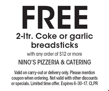 FREE 2-ltr. Coke or garlic breadsticks with any order of $12 or more. Valid on carry-out or delivery only. Please mention coupon when ordering. Not valid with other discounts or specials. Limited time offer. Expires 6-30-17. CLPR