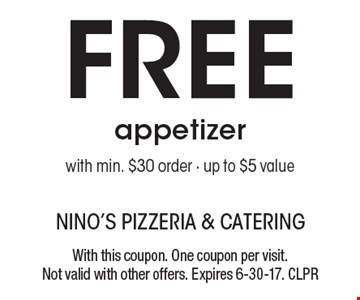 FREE appetizer with min. $30 order. Up to $5 value. With this coupon. One coupon per visit. Not valid with other offers. Expires 6-30-17. CLPR