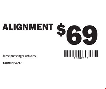 $69 ALIGNMENT. Most passenger vehicles.