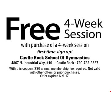 Free 4-Week Session. With purchase of a 4-week session. First time sign up!. With this coupon. $30 annual membership fee required. Not valid with other offers or prior purchases. Offer expires 6-9-17.