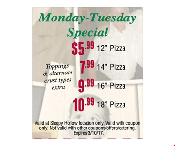 monday & tuesday special $5.99 12