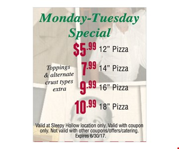 Monday-Tuesday Special $5.99 to $10.99