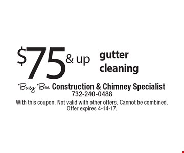 $75& up gutter cleaning. With this coupon. Not valid with other offers. Cannot be combined. Offer expires 4-14-17.