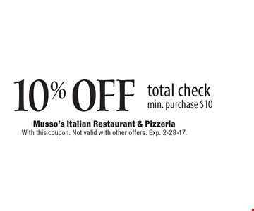 10% OFF total check min. purchase $10. With this coupon. Not valid with other offers. Exp. 2-28-17.