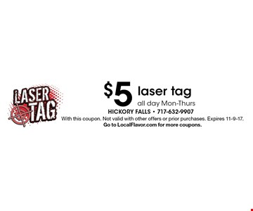 $5 laser tag, all day Mon-Thurs. With this coupon. Not valid with other offers or prior purchases. Expires 11-9-17. Go to LocalFlavor.com for more coupons.