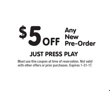 $5 off any new pre-order. Must use this coupon at time of reservation. Not valid with other offers or prior purchases. Expires 1-31-17.