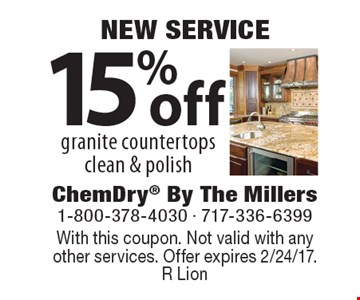 NEW SERVICE - 15% off granite countertops clean & polish. With this coupon. Not valid with anyother services. Offer expires 2/24/17. R Lion