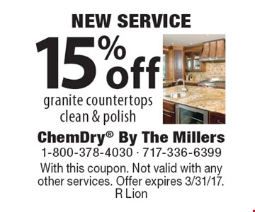 NEW SERVICE 15% off granite countertops clean & polish. With this coupon. Not valid with anyother services. Offer expires 3/31/17. R Lion