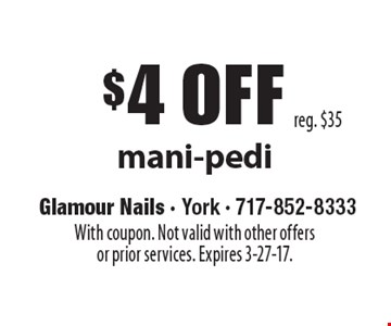 $4 off mani-pedi reg. $35. With coupon. Not valid with other offersor prior services. Expires 3-27-17.