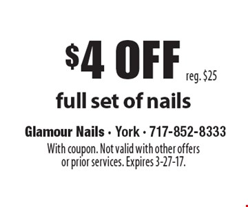 $4 off full set of nails reg. $25. With coupon. Not valid with other offersor prior services. Expires 3-27-17.
