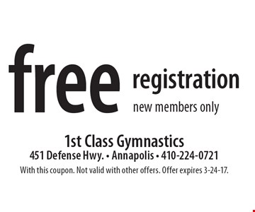 Free registration. New members only. With this coupon. Not valid with other offers. Offer expires 3-24-17.