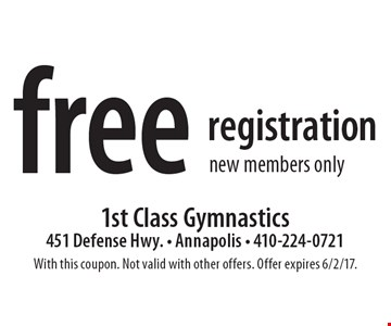 free registration new members only. With this coupon. Not valid with other offers. Offer expires 6/2/17.