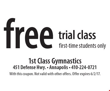 free trial class first-time students only. With this coupon. Not valid with other offers. Offer expires 6/2/17.