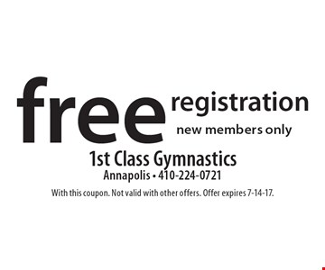 Free registration new members only. With this coupon. Not valid with other offers. Offer expires 7-14-17.