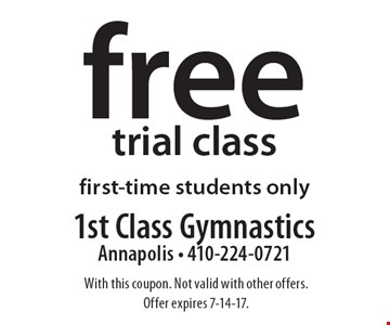Free trial class first-time students only. With this coupon. Not valid with other offers. Offer expires 7-14-17.