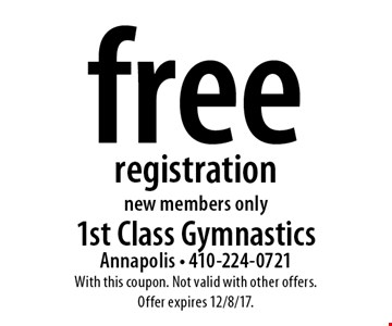Free registration. New members only. With this coupon. Not valid with other offers. Offer expires 12/8/17.