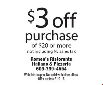 $3 off purchase of $20 or more. Not including NJ sales tax. With this coupon. Not valid with other offers. Offer expires 2-10-17.
