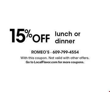 15% OFF lunch or dinner. With this coupon. Not valid with other offers. Go to LocalFlavor.com for more coupons.