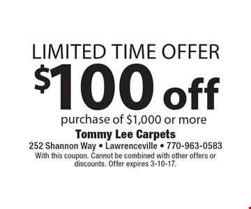Limited time offer $100 off purchase of $1,000 or more. With this coupon. Cannot be combined with other offers or discounts. Offer expires 3-10-17.