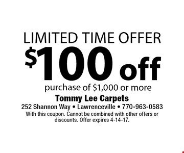 Limited time offer. $100 off purchase of $1,000 or more. With this coupon. Cannot be combined with other offers or discounts. Offer expires 4-14-17.