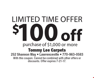 Limited time offer $100 off purchase of $1,000 or more. With this coupon. Cannot be combined with other offers or discounts. Offer expires 7-21-17.