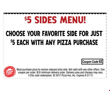 $5 Sides Menu Choose your favorite side for just $5 with any pizza purchase