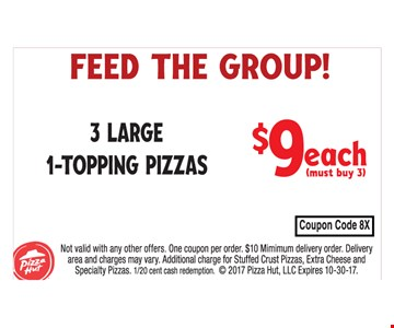 $9 each 3 Large 1-Topping Pizzas
