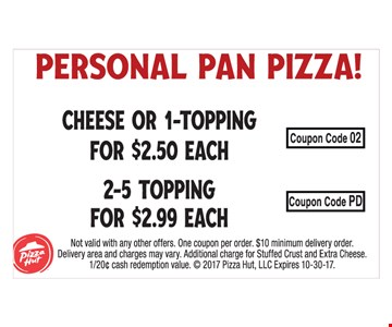 Personal Pan Pizza Cheese or 1-Topping For $2.50 each