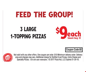 3 Large 1-Topping Pizzas  $9 Each