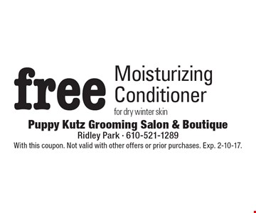 Free Moisturizing Conditioner for dry winter skin. With this coupon. Not valid with other offers or prior purchases. Exp. 2-10-17.