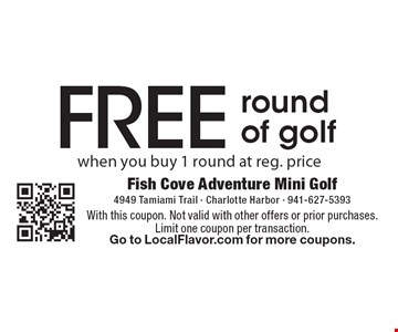 Free round of golf when you buy 1 round at reg. price. With this coupon. Not valid with other offers or prior purchases. Limit one coupon per transaction. Go to LocalFlavor.com for more coupons.