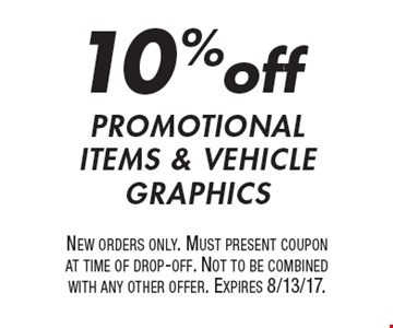 10% off promotional items & vehicle graphics. New orders only. Must present coupon at time of drop-off. Not to be combined with any other offer. Expires 8/13/17.