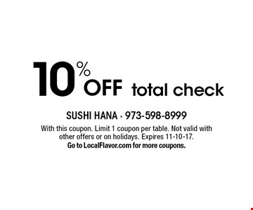 10% off total check. With this coupon. Limit 1 coupon per table. Not valid with other offers or on holidays. Expires 11-10-17. Go to LocalFlavor.com for more coupons.