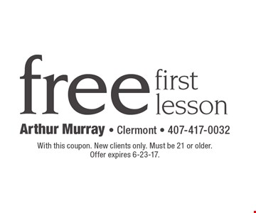 Free first lesson. With this coupon. New clients only. Must be 21 or older. Offer expires 6-23-17.