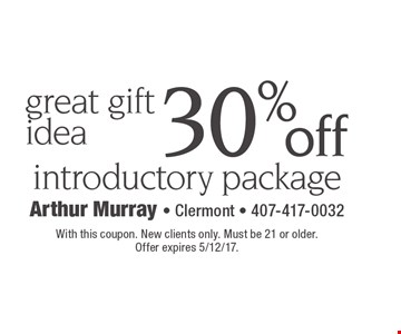 Great gift idea! 30% off introductory package. With this coupon. New clients only. Must be 21 or older. Offer expires 5/12/17.